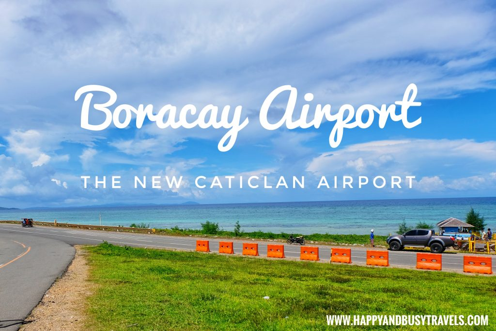 Boracay Airport The New Caticlan Airport article of Happy and Busy Travels