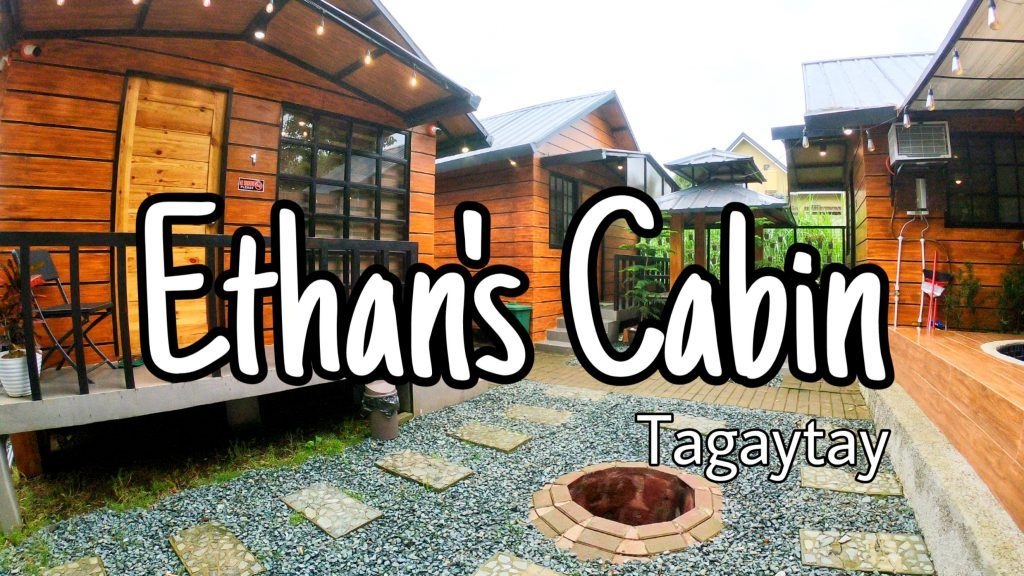 Ethans Cabin - Where to stay in Tagaytay - Happy and Busy Travels